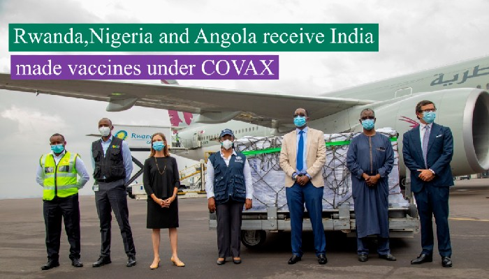 Rwanda, Nigeria and Angola receive India made vaccines under COVAX
