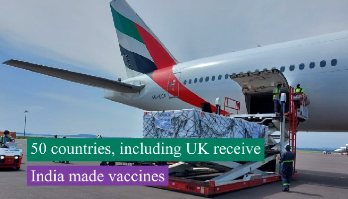 50 countries, including UK receive India made vaccines