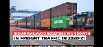 Indian Railways registers 10% growth in freight traffic in 2020-21